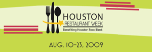 houston restaurant week 2009 Houston, We Dont Have a Problem. Restaurant Week Is Here!
