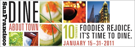 Dine About Town SF 2011 Winter San Franciscos 10th Annual Dine About Town Starts January 15, 2011. Book Now!