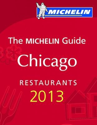 Michelin Guide Chicago 2013 Chicago 2013 Michelin Starred Restaurants Named: Reserve Now!