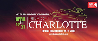 Dine Out Charlotte 2013 Make a Reservation to Help the Hungry with Dine Out Charlotte, April 12 21, 2013!