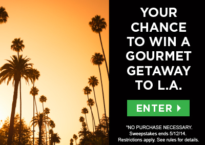 LAgetaway ads1 Enter to Win a Gourmet Getaway to LA