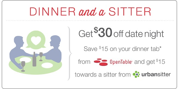 Dinner and Sitter UrbanSitter Promo UrbanSitter + OpenTable Date Night: Save $30 on Dinner and a Sitter