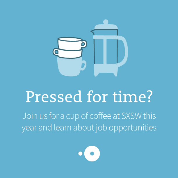 Headed to South by Southwest? Find Out What We've Got Brewing at #SXSW Job Market Booth 510!