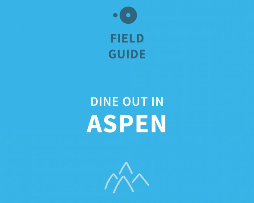 The Ultimate 2015 Aspen Food & Wine Classic Dining Guide #FWClassic