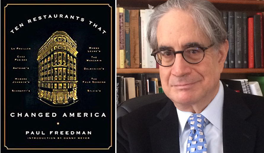 Paul Freedman on 'Ten Restaurants That Changed America' + the Future of Dining